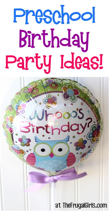 Creative Preschool Birthday Party Ideas at TheFrugalGirls.com