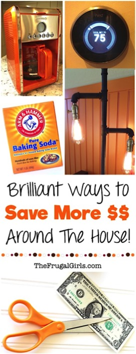 Brilliant Ways To Save More Money Around The House