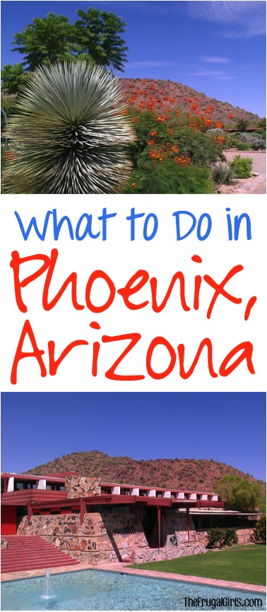 Things to See and Do in Phoenix Arizona - Tips from TheFrugalGirls.com