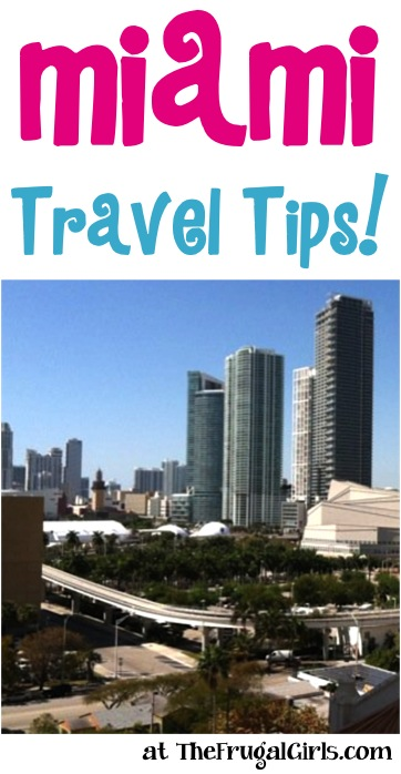 Best Miami Travel Tips at TheFrugalGirls.com
