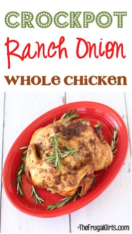 Crockpot Ranch Onion Whole Chicken