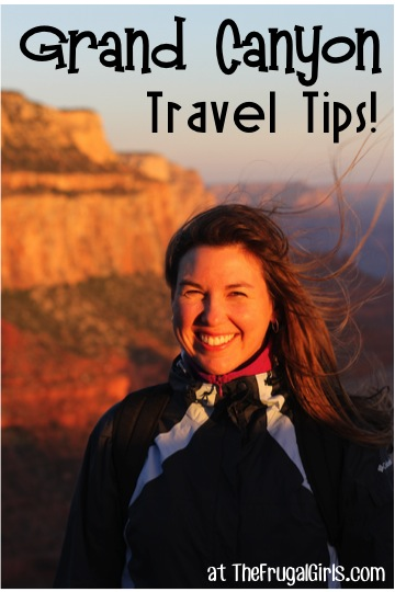 Grand Canyon Travel Tips at TheFrugalGirls.com