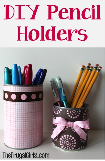 Make Pencil Holders at TheFrugalGirls.com