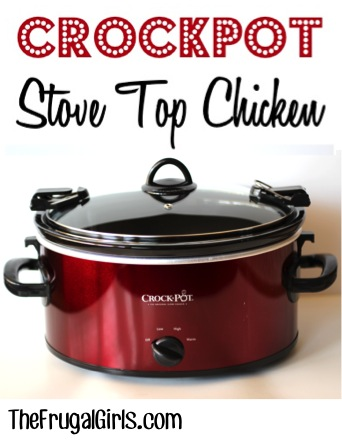 Crockpot Stove Top Chicken Recipe from TheFrugalGirls.com