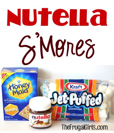 Nutella S'Mores Recipe - from TheFrugalGirls.com