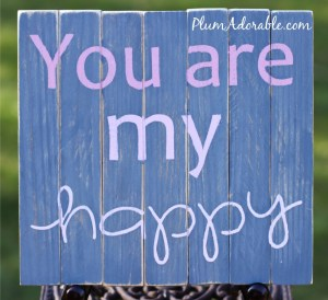 You-Are-My-Happy Sign