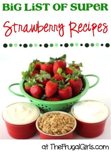 Summer Strawberry Recipes from TheFrugalGirls.com