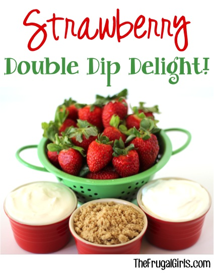 Strawberry Double Dip Delight at TheFrugalGirls.com