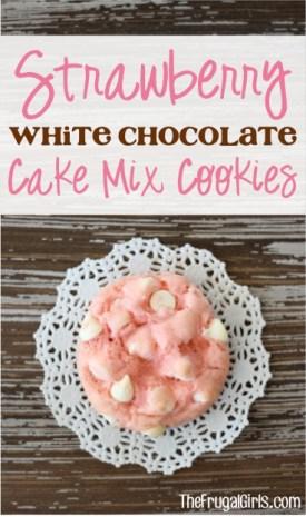 Strawberry White Chocolate Cake Mix Cookies Recipe from TheFrugalGirls.com