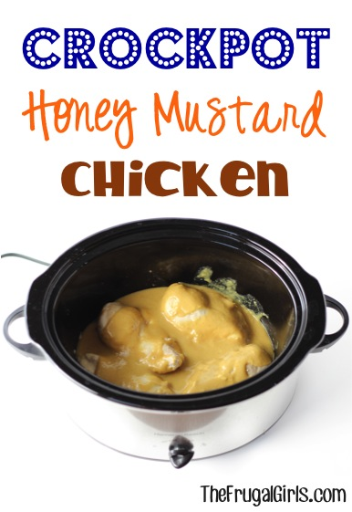 Crockpot Honey Mustard Chicken Recipe - from TheFrugalGirls.com