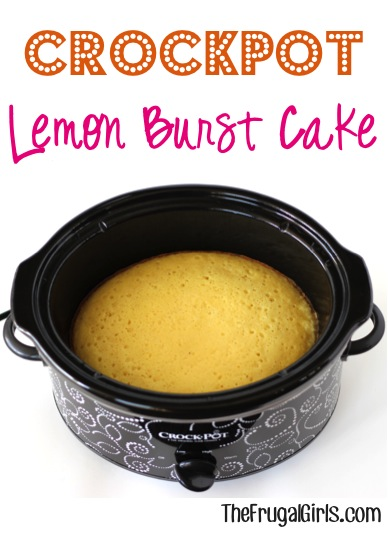 Crockpot Lemon Burst Cake Recipe - from TheFrugalGirls.com