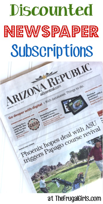 Discounted Newspaper Subscriptions - TheFrugalGirls.com