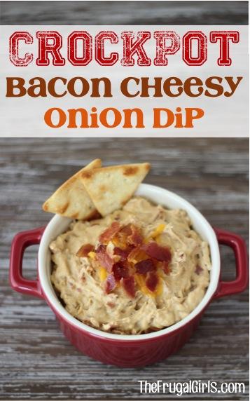 Crockpot Bacon Cheesy Onion Dip Recipe from TheFrugalGirls.com