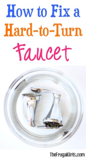Fix a Hard-to-Turn Faucet - tips from TheFrugalGirls.com