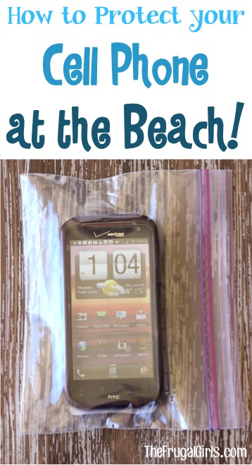 How to Protect your Phone at the Beach - TheFrugalGirls.com