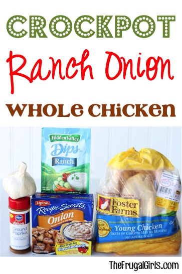 Crockpot Ranch Onion Whole Chicken Recipe at TheFrugalGirls.com