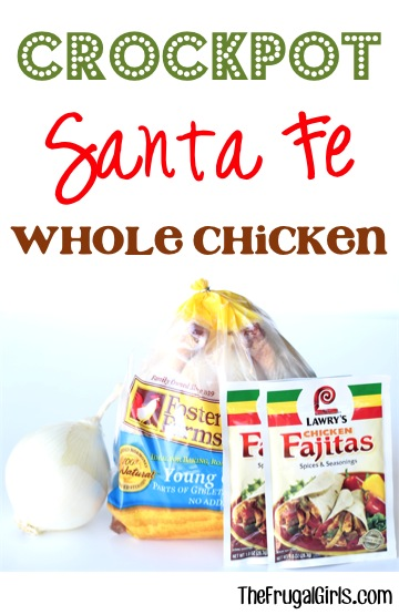 Crockpot Santa Fe Whole Chicken Recipe - from TheFrugalGirls.com
