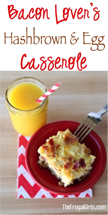 Bacon Egg and Hashbrown Casserole Recipe from TheFrugalGirls.com