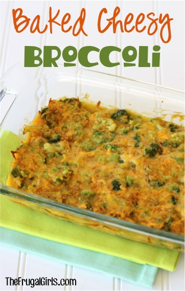 Baked Cheesy Broccoli Recipe from TheFrugalGirls.com