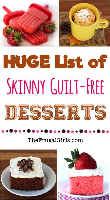 Skinny Dessert Recipes - from TheFrugalGirls.com