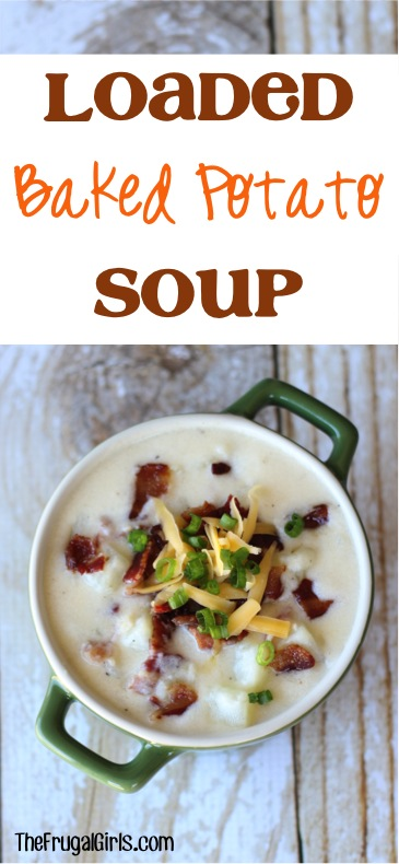 Loaded Baked Potato Soup Recipe from TheFrugalGirls.com