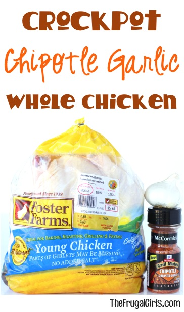 Crockpot Chipotle Garlic Whole Chicken Recipe at TheFrugalGirls.com