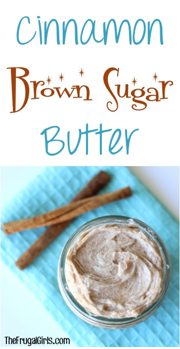Cinnamon Brown Sugar Butter Recipe at TheFrugalGirls.com