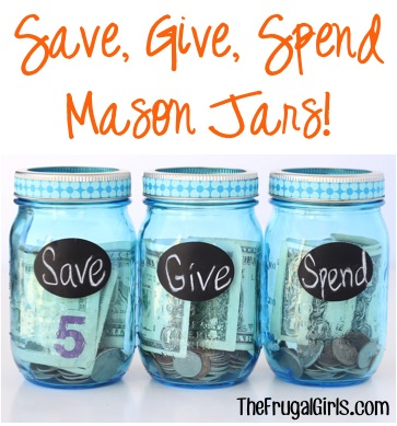 Save, Give, Spend Mason Jars from TheFrugalGirls.com