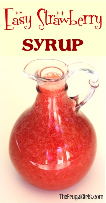 Strawberry Syrup Recipe - from TheFrugalGirls.com