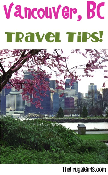 Best Vancouver BC Travel Tips from TheFrugalGirls.com