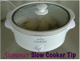 Summer Slow Cooker Tip