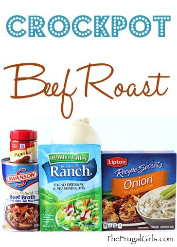 Crockpot Beef Roast Recipe from TheFrugalGirls.com