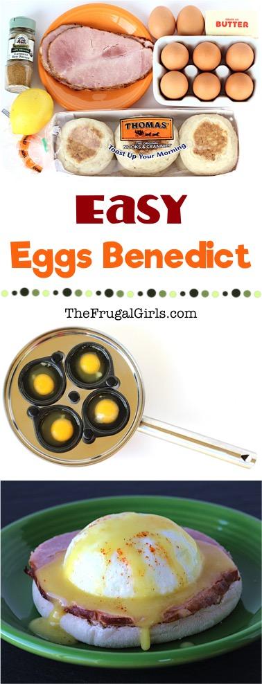 Easy Eggs Benedict Recipe from TheFrugalGirls.com