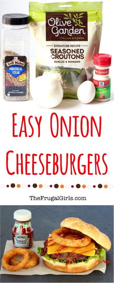 Easy Onion Cheeseburger Recipe at TheFrugalGirls.com