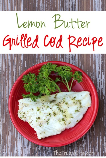 Grilled Cod Recipe at TheFrugalGirls.com