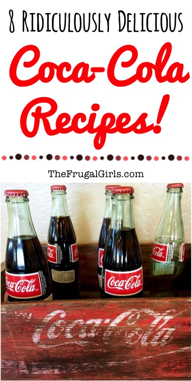 8 Ridiculously Delicious Coca-Cola Recipes from TheFrugalGirls.com