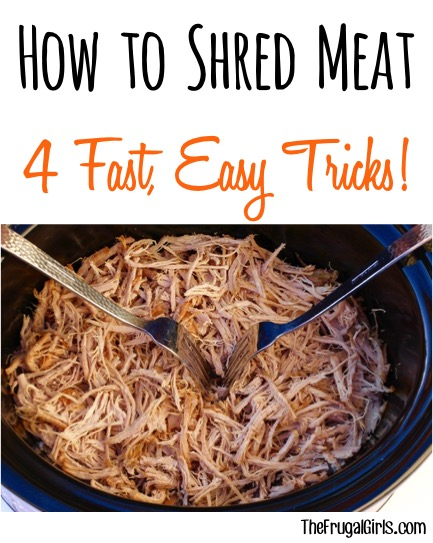 How to Shred Meat - 4 Fast Easy Tricks from TheFrugalGirls.com