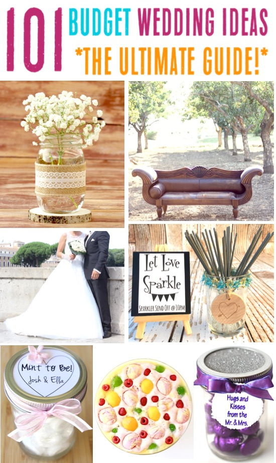 Budget Wedding Ideas - How to Have a Beautiful Dress, Decorations, Reception and Delicious Food on a Budget - Tricks Every Bride to Be Should Know for the Ultimate DIY Weddings