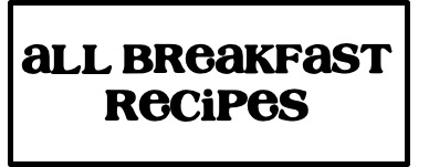All Breakfast Recipes