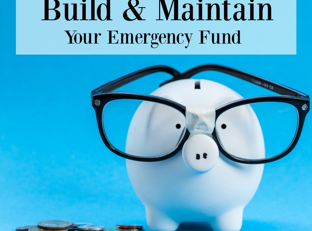 How to Build & Maintain Your Emergency Fund
