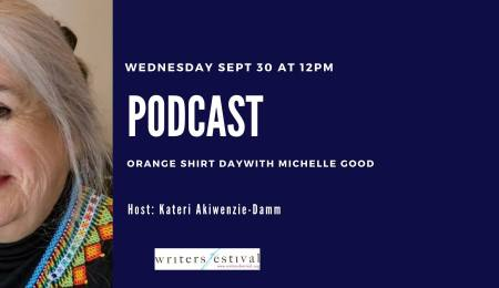 Promotional poster for the Orange Shirt Day with Michelle Good podcast
