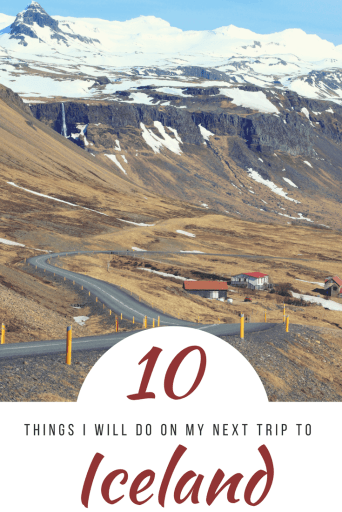 Iceland is so amazing, it's hard to leave without a list of things to do when you return! Here are my top ten things I will do on my next trip.