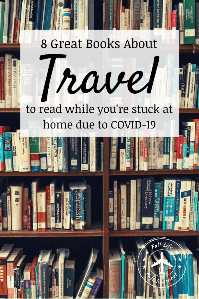 Stuck at home thanks to the coronavirus? These funny, poignant, and thought-provoking books about travel will help you escape!