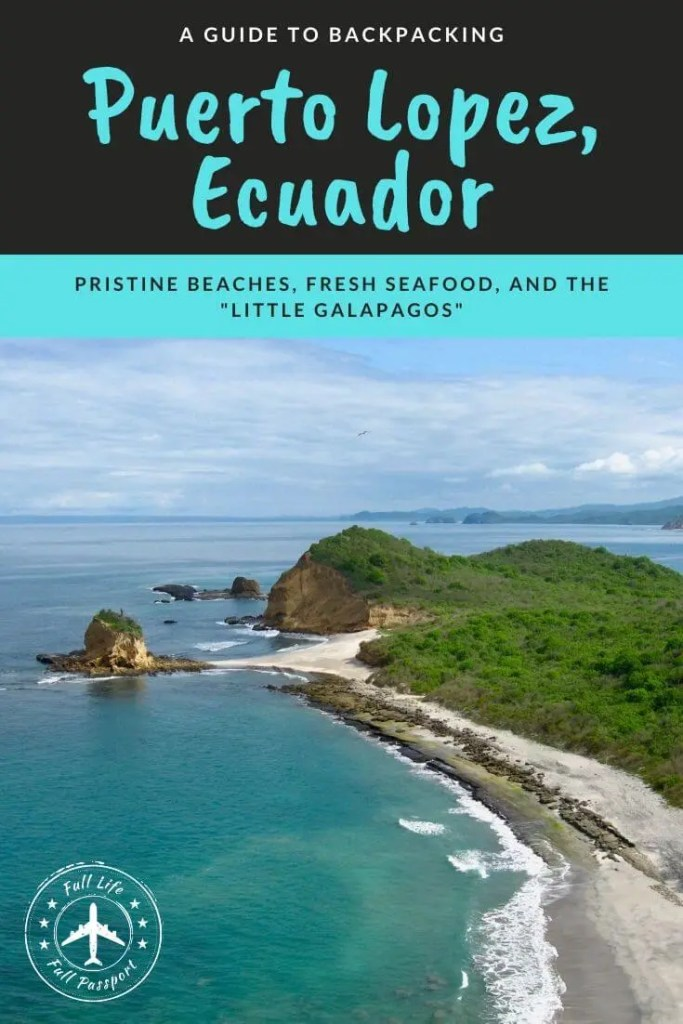 Your perfect guide to Puerto Lopez, Ecuador, along the Ruta del Sol: a gorgeous stretch of pristine beaches, funky seaside towns, and fun things to do!