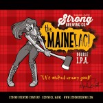 Strong Brewing Co. - Maineiac Double IPA