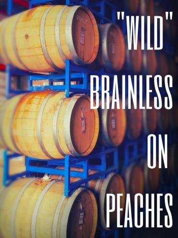 Epic Wild Brainless on Peaches