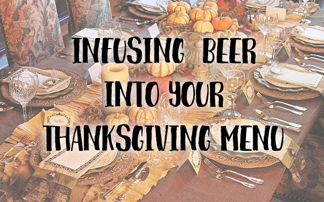 Infusing Beer Into Your Thanksgiving Menu