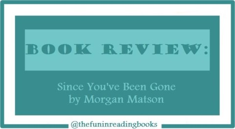 book review - since you've been gone