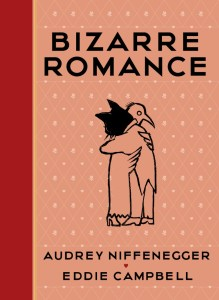 Bizarre Romance Audrey Niffenegger Eddie Campbell