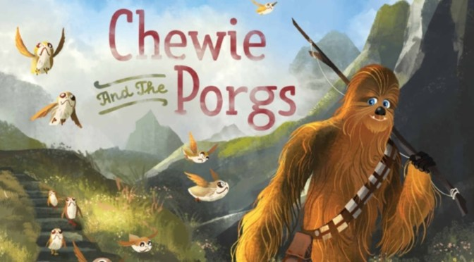 Children's Book Focus: Chewie and the Porgs Review